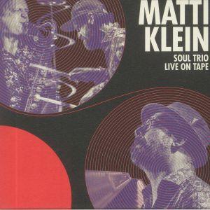 KLEIN, Matti - Soul Trio Live On Tape