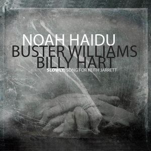 HAIDU, Noah - Slowly: Song For Keith Jarrett