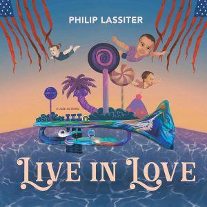 LASSITER, Philip - Live In Love