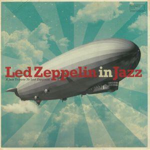 VARIOUS - Led Zeppelin In Jazz