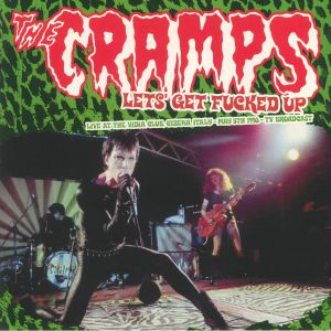 CRAMPS, The - Let's Get Fucked Up: Live At The Vidia Club Cesena Italy May 5th 1998 TV Broadcast
