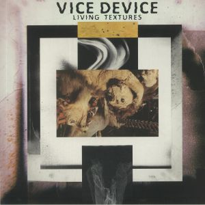 VICE DEVICE - Living Textures
