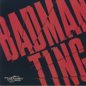 KILLA'S ARMY/XL MAD - Badman Ting