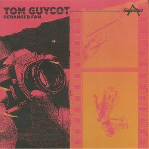 GUYCOT, Tom - Deranged Fan