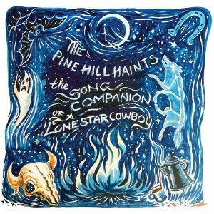 PINE HILL HAINTS, The - The Song Companion Of A Lonestar Cowboy