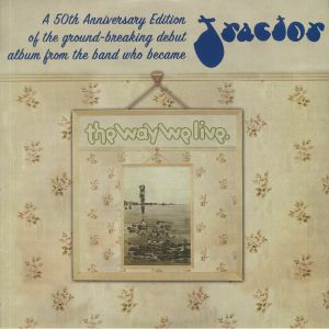 TRACTOR aka THE WAY WE LIVE - A Candle For Judith (50th Anniversary Edition)