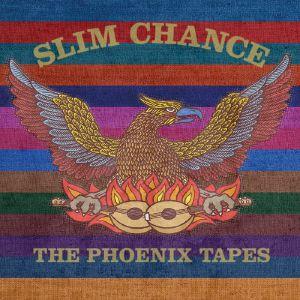 SLIM CHANCE - The Phoenix Tapes