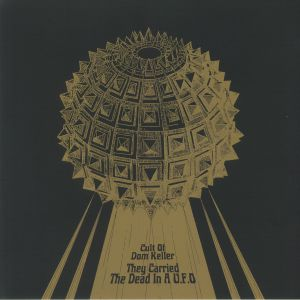 CULT OF DOM KELLER - They Carried The Dead In A UFO