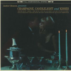 GLEASON, Jackie - Champage Candlelight & Kisses (reissue)