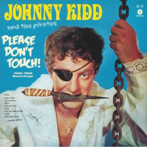 KIDD, Johnny & THE PIRATES - Please Don't Touch: 1959-1962 Recordings