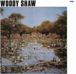 SHAW, Woody - Lotus Flowers (50th Anniversary)