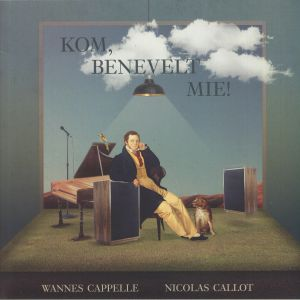 CAPPELLE, Wannes/NICOLAS CALLOT - Kom Benevelt Mie!