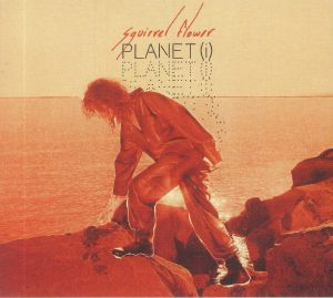 SQUIRREL FLOWER - Planet (I)