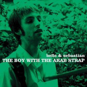 BELLE & SEBASTIAN - The Boy With The Arab Strap (reissue)