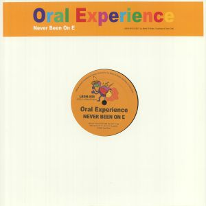 ORAL EXPERIENCE - Never Been On E (remastered)