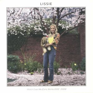 LISSIE - Watch Over Me: Early Works 2002-2009