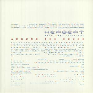 Herbert / Dani Siciliano - Around The House (reissue)