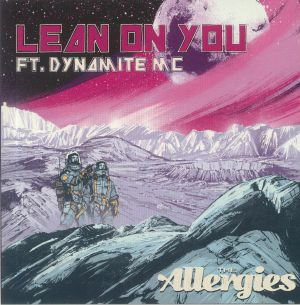 ALLERGIES, The - Lean On You