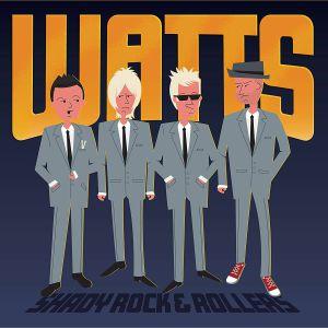 WATTS - Shady Rock & Rollers