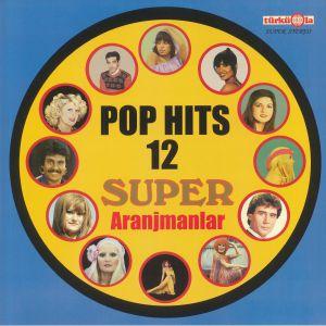 VARIOUS - Pop Hits 12: Super Aranjmanlar