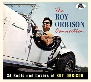 VARIOUS - The Roy Orbison Connection 34 Roots & Covers Of Roy Orbison