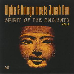 ALPHA & OMEGA meets JONAH DAN - Spirit Of The Ancients Vol 2 (Record Store Day RSD 2021)