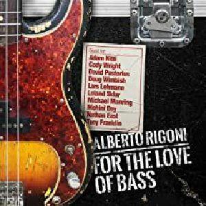 RIGONI, Alberto - For The Love Of Bass