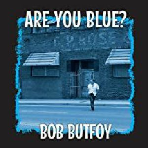 BUTFOY, Bob - Are You Blue?