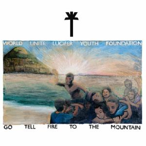WU LYF - Go Tell Fire To The Mountain (10th Anniversary Edition) (Record Store Day RSD 2021)