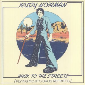 NORMAN, Rudy - Back To The Streets (Flying Mojito Bros Refritos)