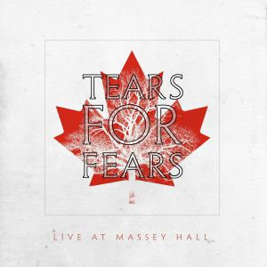 Tears For Fears - Live At Massey Hall (Record Store Day RSD 2021)