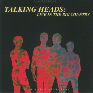 TALKING HEADS - Live In The Big Country: Live Radio Broadcast