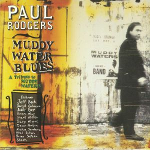 RODGERS, Paul - Muddy Water Blues: A Tribute To Muddy Waters (B-STOCK)