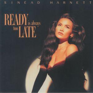 HARNETT, Sinead - Ready Is Always Too Late