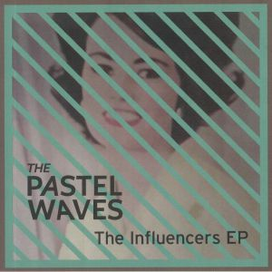 PASTEL WAVES, The - The Influencers EP
