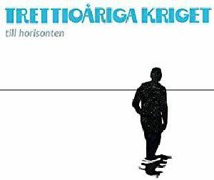 TRETTIOARIGA KRIGET - Till Horisonten