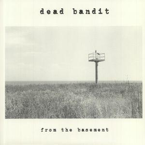 DEAD BANDIT - From The Basement