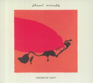 ISHMAEL ENSEMBLE - Visions Of Light