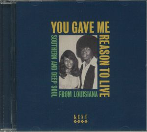 VARIOUS - You Gave Me Reason To Live: Southern & Deep Soul From Louisiana