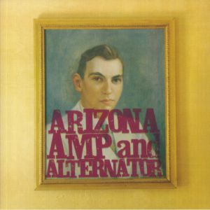 Arizona Amp & Alternator (Record Store Day RSD 2021)