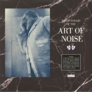 Who's Afraid Of The Art Of Noise? & Who's Afraid Of Goodbye? (Record Store Day RSD 2021)