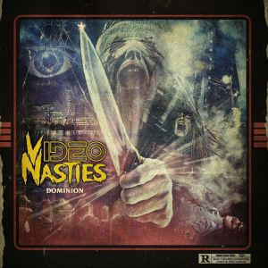 VIDEO NASTIES - Dominion & Draw The Shades
