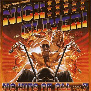 OLIVERI, Nick - NO Hits At All Vol 7