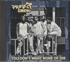 PROJECT CREW - You Don't Want None Of Dis