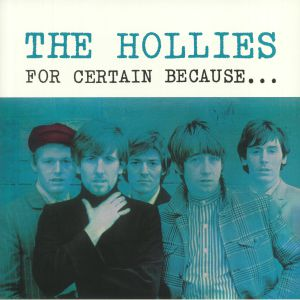 HOLLIES, The - For Certain Because (reissue)