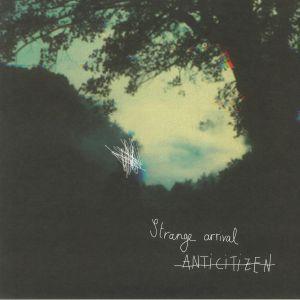 STRANGE ARRIVAL - Anticitizen