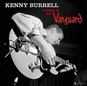 BURRELL, Kenny - A Night At The Vanguard (reissue)