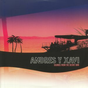 ANDRES Y XAVI - Sounds From The Secret Bar