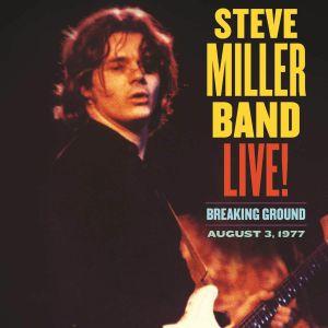 STEVE MILLER BAND - Live! Breaking Ground August 3 1977