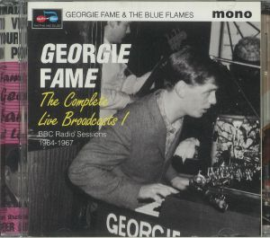 FAME, Georgie/THE BLUE FLAMES - The Complete Live Broadcasts: BBC Radio Sessions 1964-1967